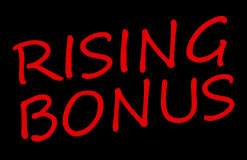 Every day more! Cash in on the Rising Bonus!